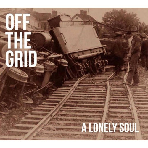 A Lonely Soul - Off The Grid CD DIG