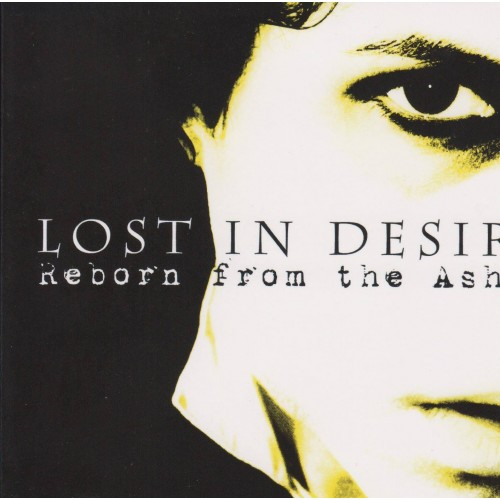 Reborn From The Ashes_? - Lost In Desire CD DIG