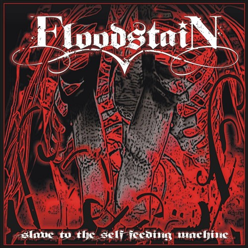 Slave To The Self Feeding Machine - Floodstain CD