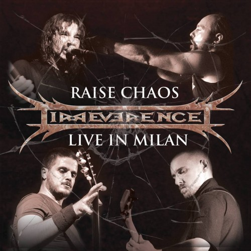 Raise Chaos? Live In Milan - Irreverence CD