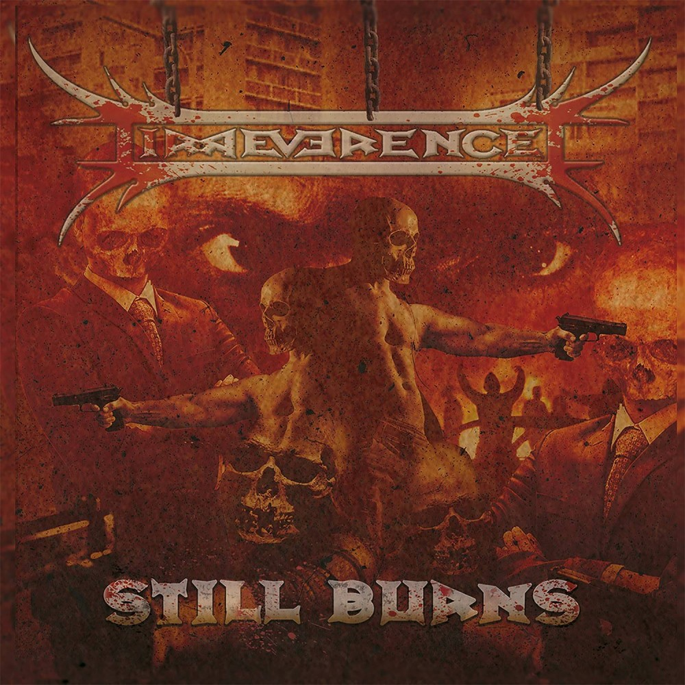 Still Burns - Irreverence CD
