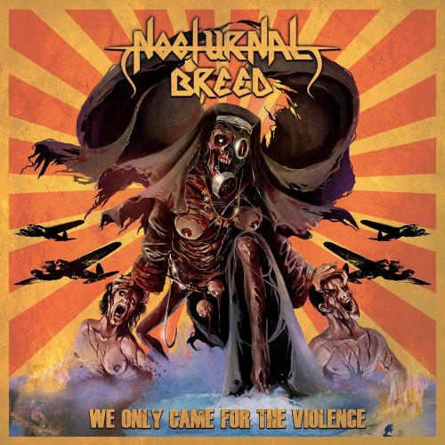 We Only Came For The Violence - Nocturnal Breed CD