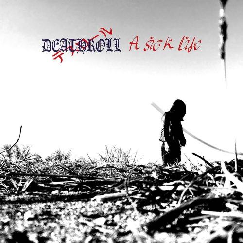 A Sick Life - Deathroll CD