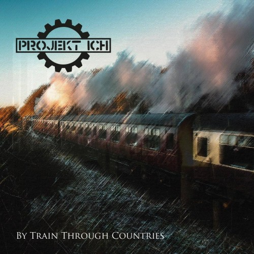 By Train Through Countries - Projekt Ich CD