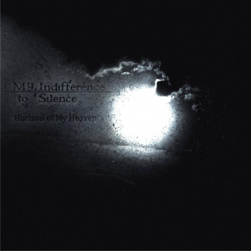 Horizon Of My Heaven - My Indifference To Silence CD
