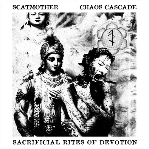 Sacrificial Rites Of Devotion - Scatmother/Chaos Cascade LP