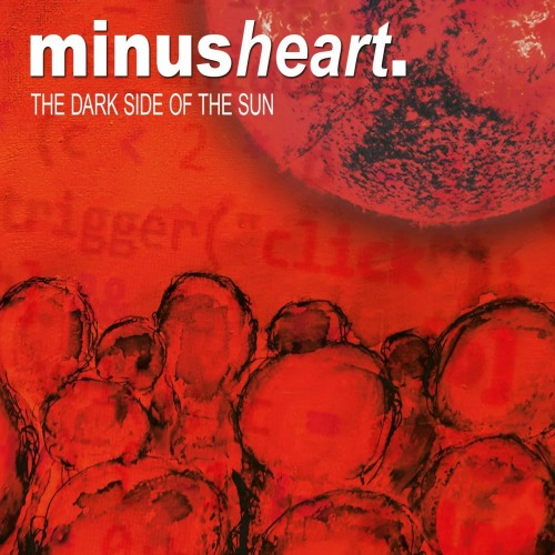 The Dark Side Of The Sun - Minusheart CD