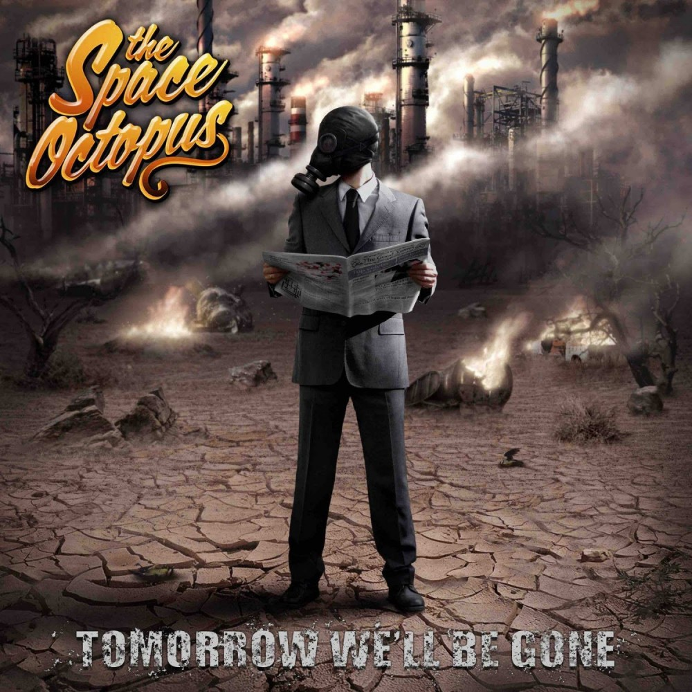 Tomorrow We'll Be Gone - the space octopus cd