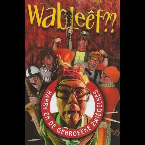 Wableef?? - Harry & De Gebroeeke Zwiegelkes DVD2