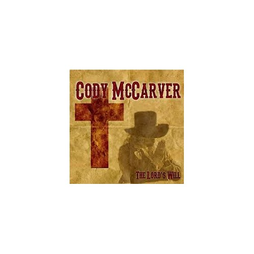 The Lords's Will - Cody Mc Carver CD