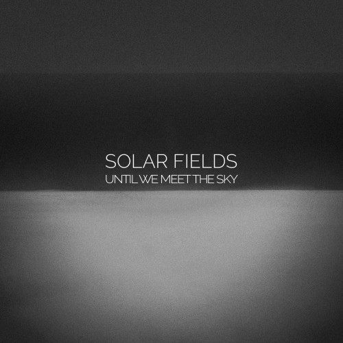 Until We Meet The Sky - solar fields cd dig