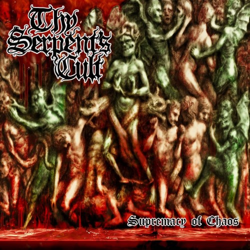 Supremacy Of Chaos - Thy Serpent's Cult CD