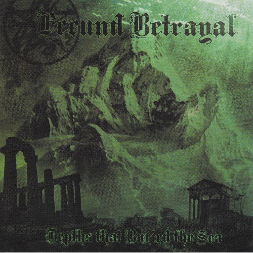 Depths That Buried The Sea - Fecund Betrayal CD