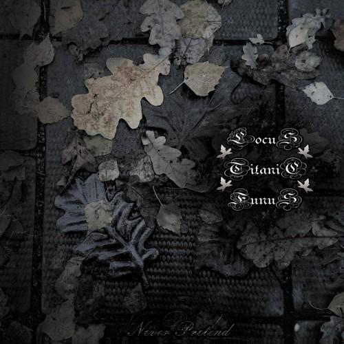 Never Pretend - Locus Titanic Funus CD