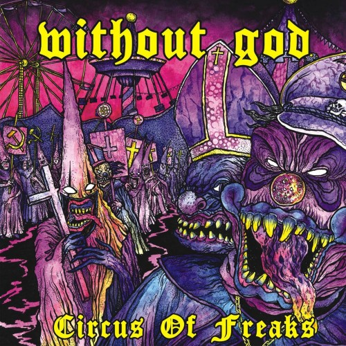 Circus Of Freaks - Without God CD