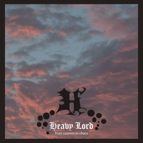 From Cosmos To Chaos - Heavy Lord CD