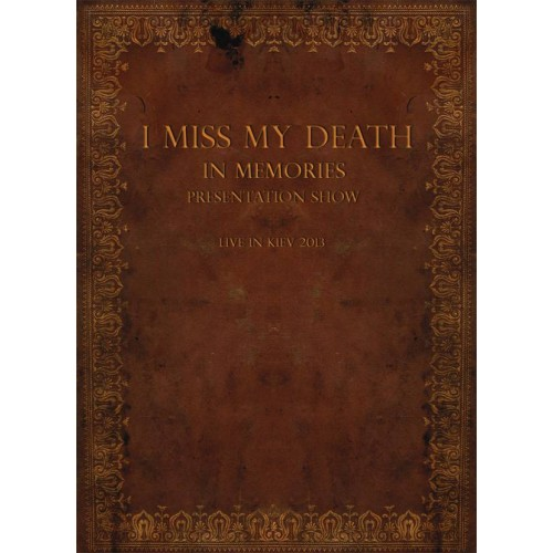 In Memories Presentation Show - Live In Kiev 2013 - I Miss My