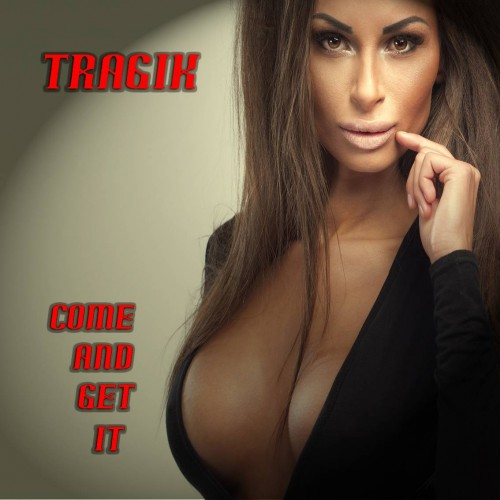 Come And Get It - Tragik CD