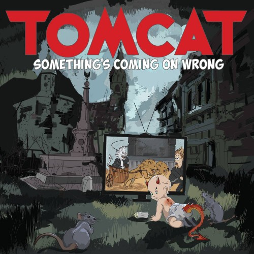 Something's Coming On Wrong - Tomcat CD