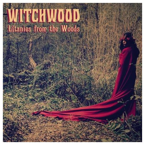 Litanies From The Woods - Witchwood LP2
