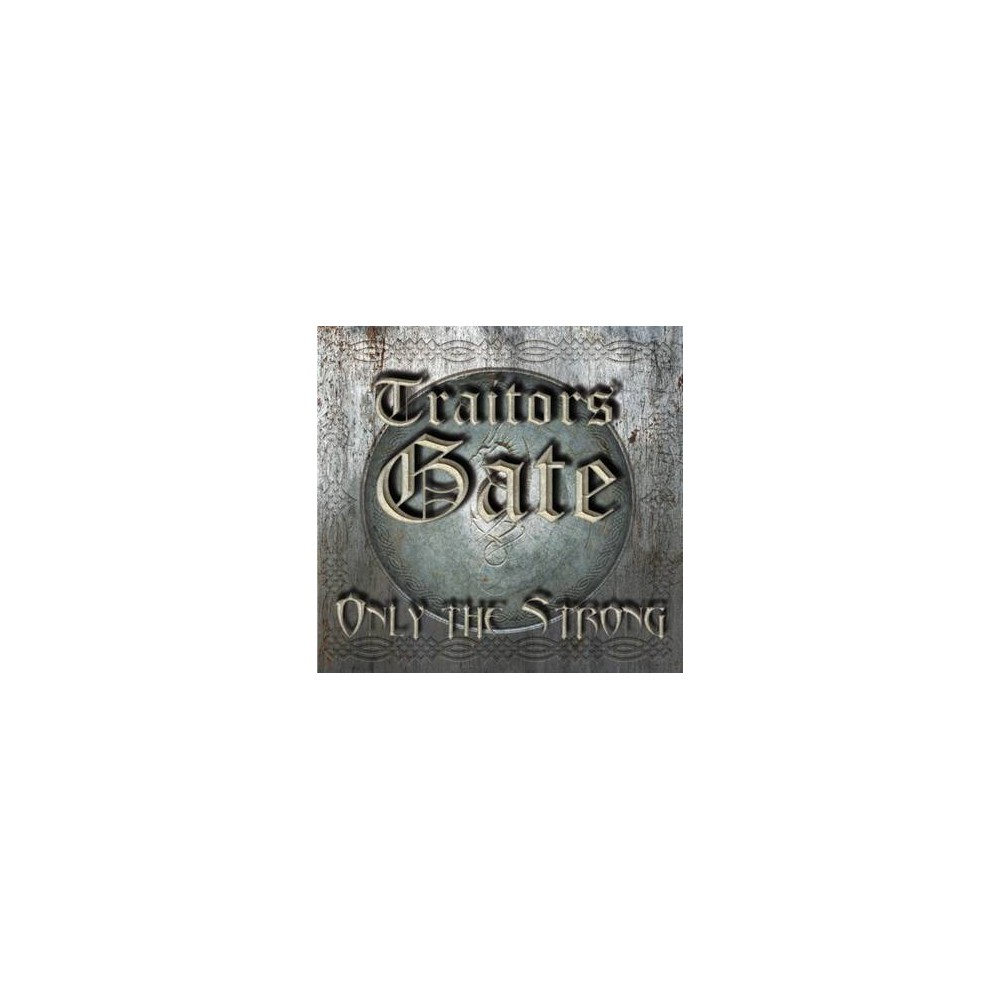 Only The Strong - Traitors Gate CD