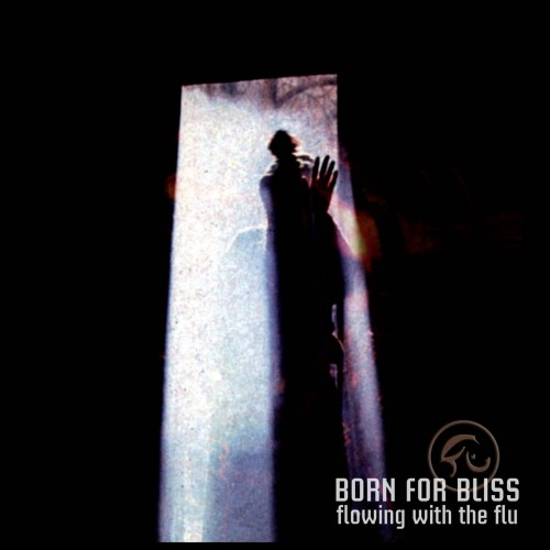 Flowing With Flu (Remastered) - Born For Bliss CD