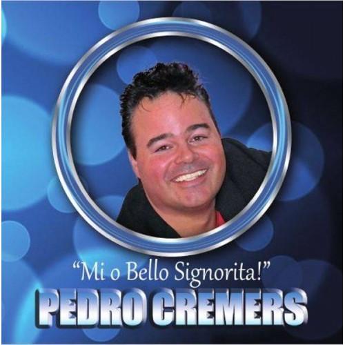 Mi O Bello Signorita - Pedro Cremers CDS