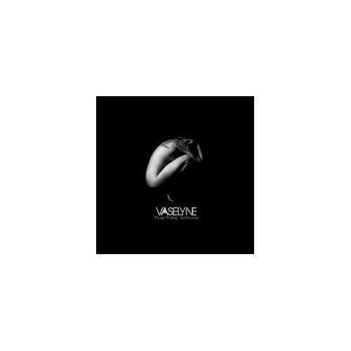 The Fire Within - Vaselyne CD