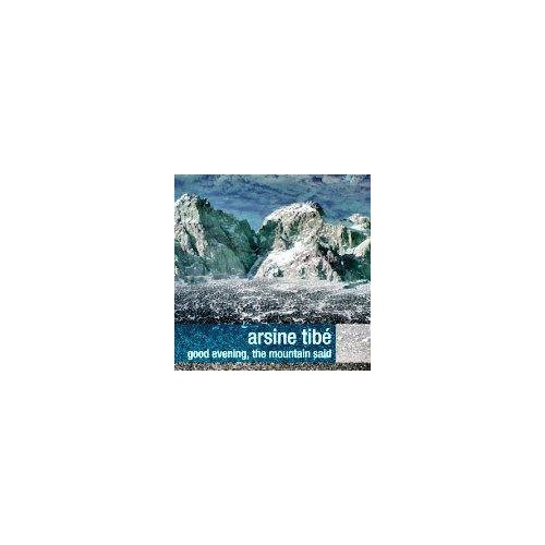 Good Evening, The Mountain Said - Arsine Tibe CD