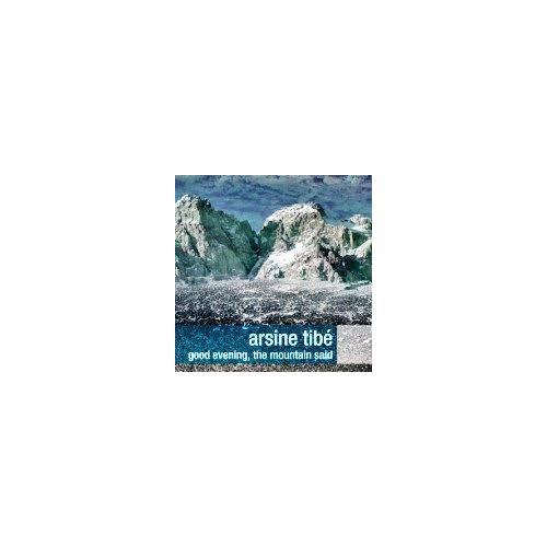 Good Evening, The Mountain Said - Arsine Tibe CD