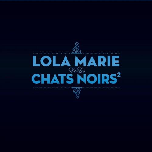 Lola Marie Et Les Chats Noirs - Lola Marie Et Les Chats Noirs