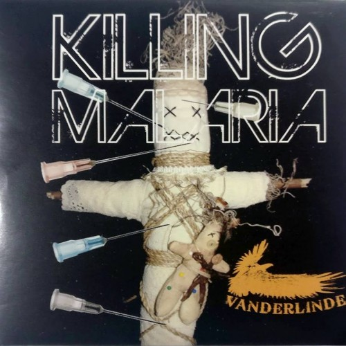 Killing Malaria - Vanderlinde CDS