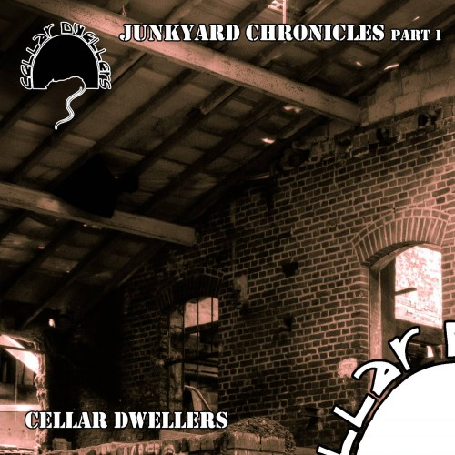Junkyard Chronicles Part 1 - Cellar Dwellers CD EP