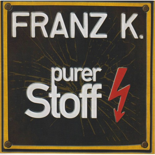 Purer Stoff - Franz K. CD