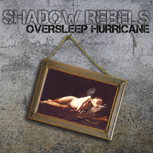 Oversleep Hurricane - Shadow Rebels CD