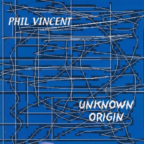 Unknown Origin - Phil Vincent CD