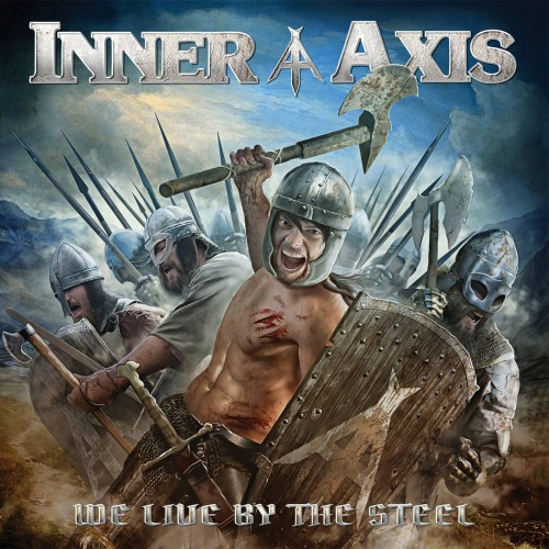 We Live By The Steel - Inner Axis CD